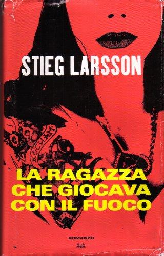 L- LA RAGAZZA CHE GIOCAVA CON IL FUOCO - LARSSON- MONDOLIBRI--- 2009- CS- ZCS290