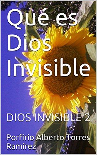Qué es Dios Invisible: DIOS INVISIBLE 2