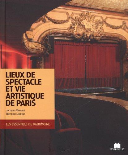 Lieux de spectacle et vie artistique de Paris par Jacques Barozzi