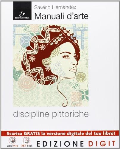Manuali d'arte - Discipline pittoriche - Volume + Atlante. Con Me book e Contenuti Digitali Integrativi online