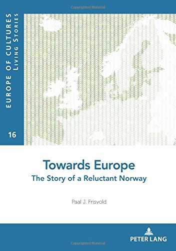 Towards Europe: The Story of a Reluctant Norway