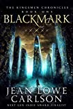 Blackmark (The Kingsmen Chronicles Book 1) by Jean Lowe Carlson