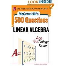 McGraw-Hill's 500 College Linear Algebra Questions to Know by Test Day (Mcgraw-Hill's 500 Questions)