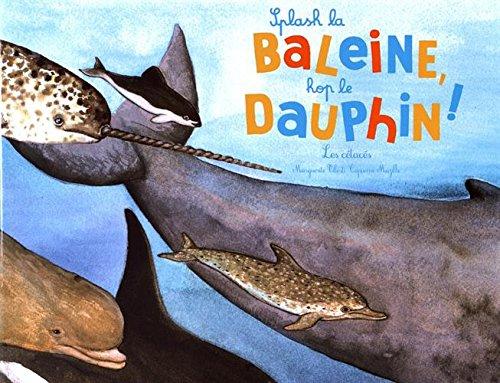 Splash la baleine, hop le dauphin ! : Les cétacés