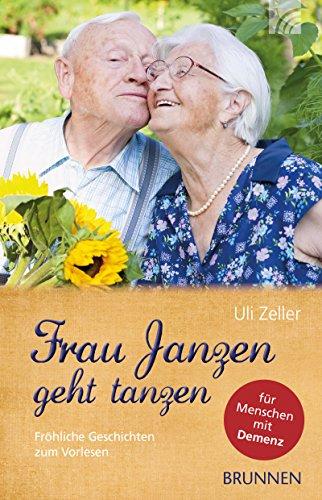 Frau Janzen geht tanzen: Fröhliche Geschichten zum Vorlesen für Menschen mit Demenz