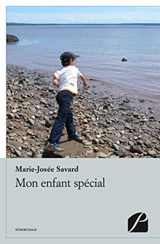Mon enfant spécial par Marie-Josée Savard