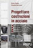 Progettare costruzioni in acciaio. Normativa europea. Stati limite. Sagomario. Software per il calcolo. Con CD-ROM