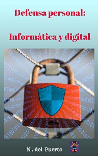 Defensa personal: Informática y digital eBook: Del Puerto, N ...