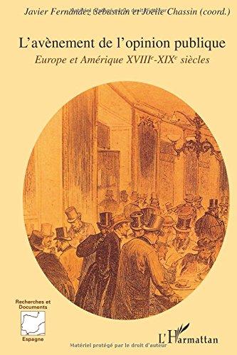 L'avènement de l'opinion publique : Europe et Amérique, XVIIIe-XIXe siècles par Joëlle Chassin