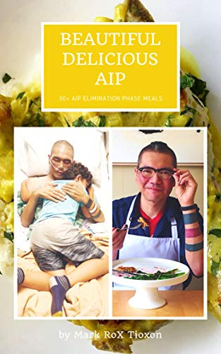 Beautiful Delicious AIP: 30+ AIP Elimination Phase Meals (English Edition)