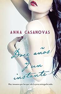 Doce años y un instante par Anna Casanovas