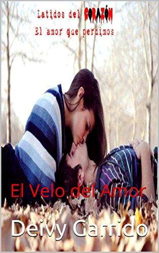 Latidos del Corazón: El Velo del Amor (Muerte Súbita nº 2) por Deivy Garrido