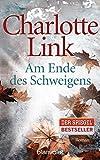'Am Ende des Schweigens: Roman' von Charlotte Link
