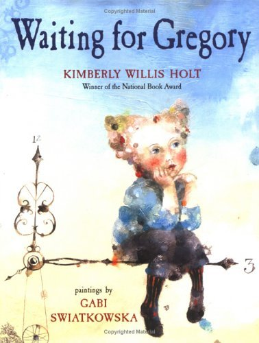 Waiting for Gregory by Kimberly Willis Holt (2006-03-21)