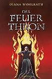 Diana Wohlrath: Der Feuerthron