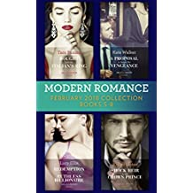 Modern Romance Collection: February 2018 Books 5 - 8: Bought with the Italian's Ring (Wedlocked!) / A Proposal to Secure His Vengeance / Redemption of ... by a King) (Mills & Boon e-Book Collections)