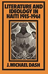 Literature and Ideology in Haiti, 1915-1961