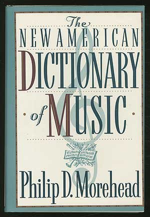 morehead-philip-d-new-american-dictionary-of-music