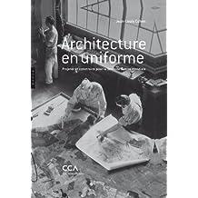 Architecture en uniforme: Projeter et construire pour la Seconde Guerre mondiale