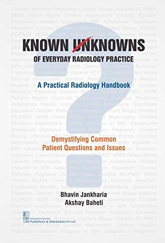 Known / Unknowns of Everyday Radiology Practice: A Practical Radiology Handbook: Demystifying Common Patient Questions and Issues