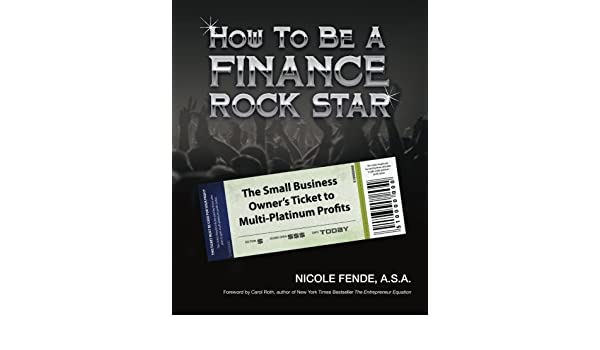 How to be a Finance Rock Star: The Small Business Owners Ticket to Multi-Platinum Profits