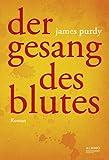 Der Gesang des Blutes - James Purdy