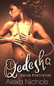 Qedesha: Sacred Prostitution by [Nichols, Alexa]