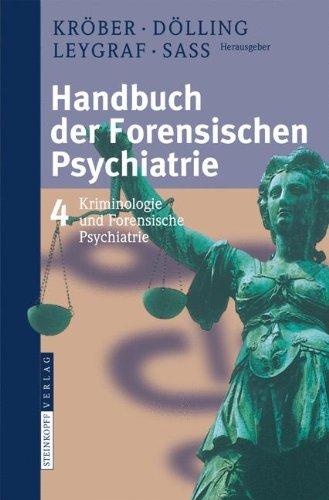 Handbuch der forensischen Psychiatrie: Band 4: Kriminologie und forensische Psychiatrie