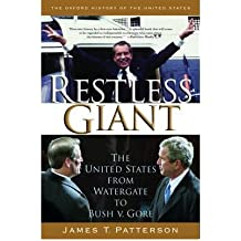 By Patterson, James T. ( Author ) [ Restless Giant: The United States from Watergate to Bush V. Gore By Mar-2007 Paperback