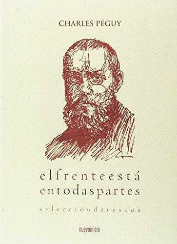 El frente está en todas partes: Selección de textos (Profetas) por Charles Péguy