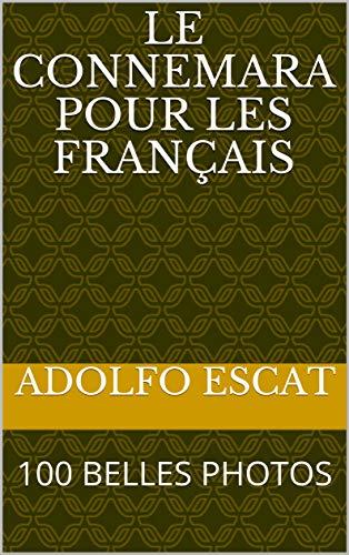 Couverture du livre LE CONNEMARA POUR LES FRANÇAIS: 100 BELLES PHOTOS
