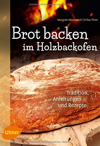 Brot backen im Holzbackofen: Tradition, Anleitungen und - Pizzaofen Rezept Pizza Für