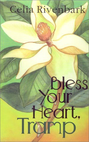 Bless Your Heart, Tramp by Celia Rivenbark (1-Nov-2000) Paperback