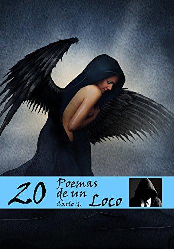 100 Poemas de un Loco por CARLOS G. LOCO