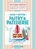 Great British Bake Off – Bake it Better (No.8): Pastry & Patisserie