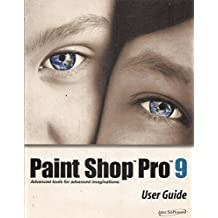 Paint Shop Pro 9 User Guide : Advanced Tools For Advanced Imaginations