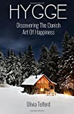 Hygge: Discovering the Danish Art of Happiness; How to Live Cozily and Enjoy Life's Simple Pleasures