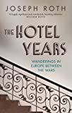 Front cover for the book The hotel years by Joseph Roth