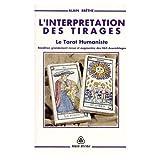 L'interprétation des tirages - Le tarot humaniste, Réédition grandement revue et augmentée des 462 assemblages