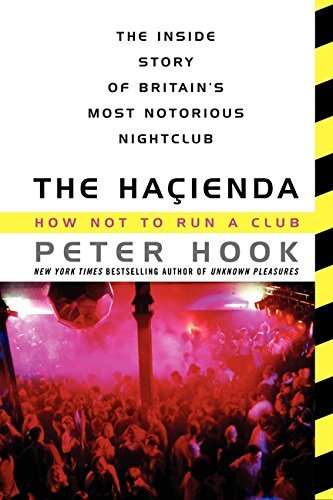 The Hacienda: How Not to Run a Club by Peter Hook (2014-04-22)
