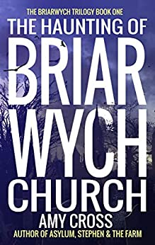 The Haunting of Briarwych Church (The Briarwych Trilogy Book 1) (English Edition) par [Cross, Amy]