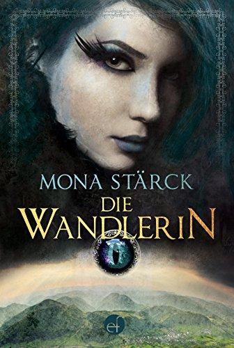 Die Wandlerin von [Stärck, Mona]