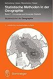Statistische Methoden in der Geographie: Band 1 Univariate und bivariate Statistik (Studienbücher der Geographie)
