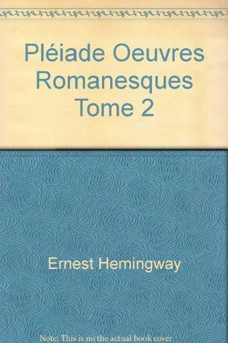 Hemingway Oeuvres Romanesques Tome 2 [Pdf/ePub] eBook