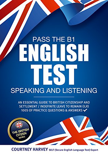 pass-the-b1-english-test-speaking-and-listening-an-essential-guide-to-british-citizenship-indefinite