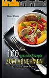 100 gesunde Rezepte zum Abnehmen: Low Carb für den Thermomix: Frühstück, Hauptgerichte und Desserts fast ohne Kohlenhydrate (German Edition)