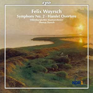 Woyrsch: Hamlet Overture/ Symphony 2 (Oldenburgisches Staatsorchester/ Thomas Dorsch) (CPO: 777744-2)