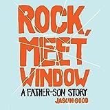Rock Meet Window: A Father-Son Story