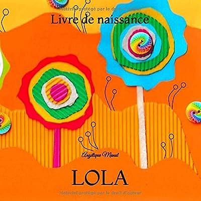 LOLA Livre de naissance: album à compléter et personnaliser avec vos photos