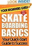 Skateboarding Basics: Your Beginners...